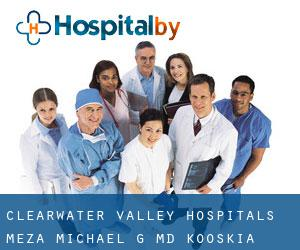 Clearwater Valley Hospitals: Meza Michael G MD (Kooskia)