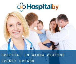hospital en Wauna (Clatsop County, Oregón)