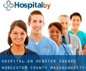 hospital en Webster Square (Worcester County, Massachusetts)