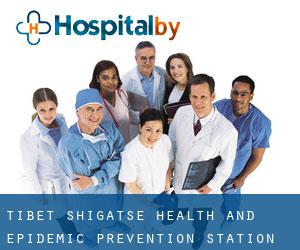 Tibet Shigatse Health and Epidemic Prevention Station
