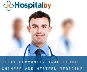 Tiexi Community Traditional Chinese And Western Medicine Lianhe Center Clinics Daqing